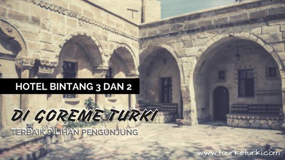 Hotel Bintang 3 dan 2 di Goreme Turki terbaik pilihan pengunjung