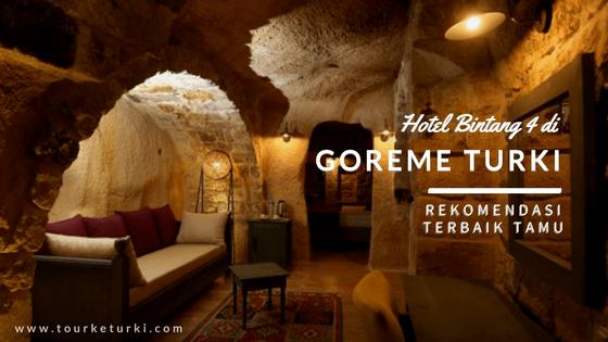 Hotel Bintang 4 di Goreme Turki Rekomendasi Terbaik Tamu
