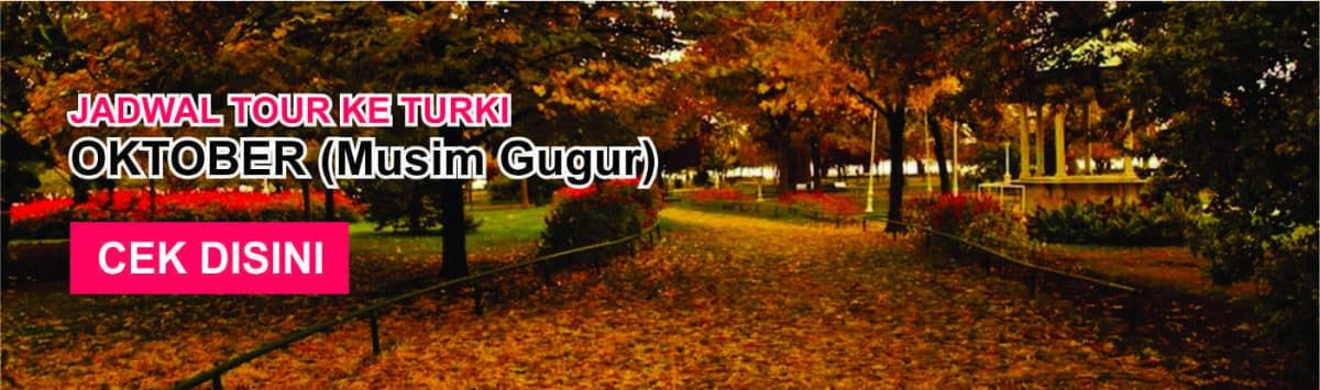 Jadwal promo paket tour ke turki murah oktober musim gugur